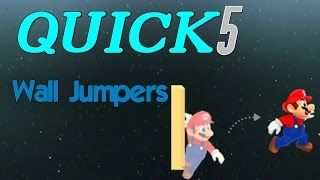 Quick 5: Wall Jumpers