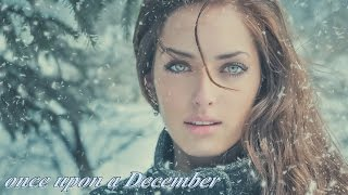 Repeat youtube video ✰ Once Upon A December ✰