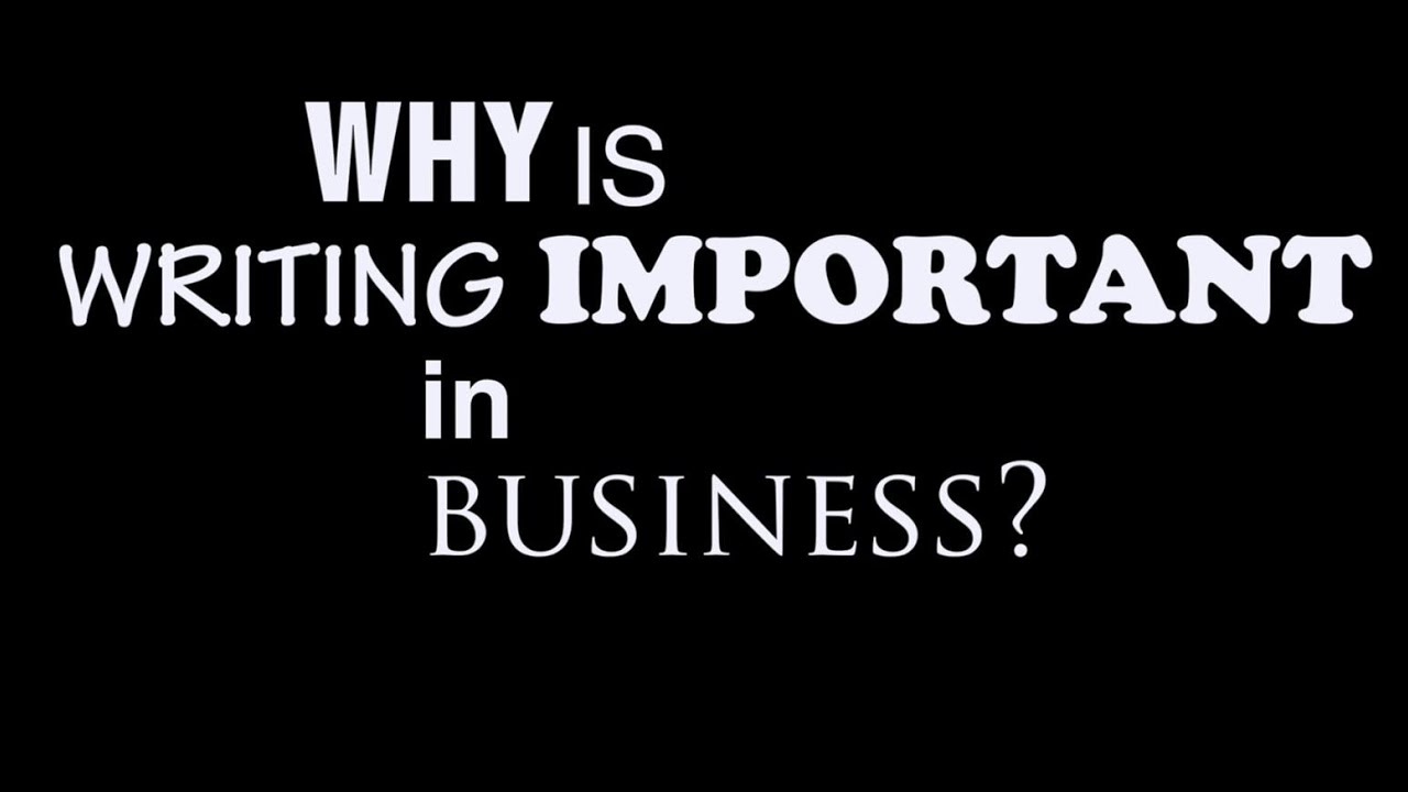The Importance Of Writing In Business YouTube Maxresdefault Watch?vJiUUQafcsqc