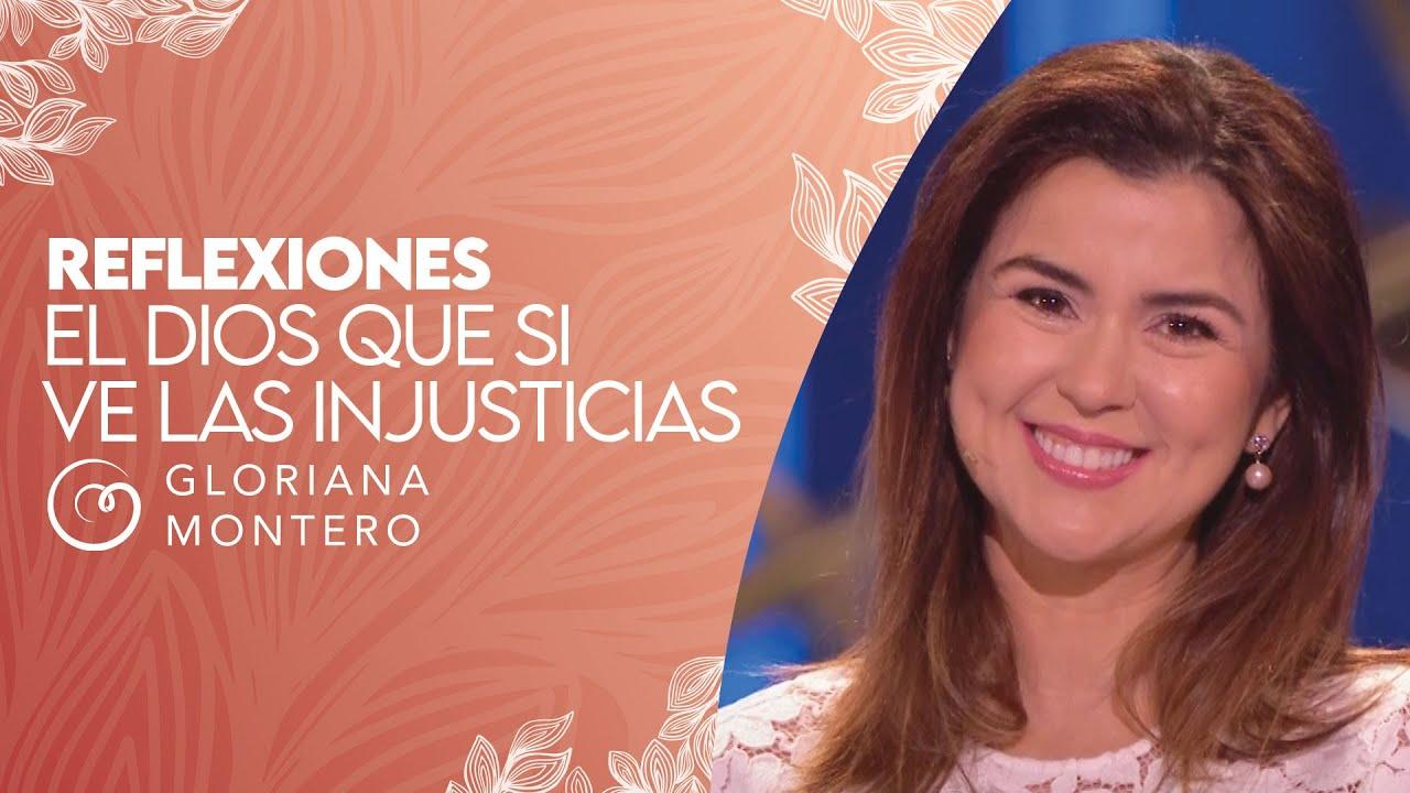 El Dios que si ve las injusticias - Gloriana Montero | Reflexiones Cristianas Cortas
