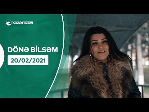 Dönə Bilsəm - Bahar Lətifqızı (20.02.2021) - Xəzər Media