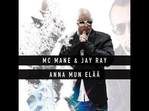 Mc Mane & Jay Ray - Anna mun elää (Lyric Video)