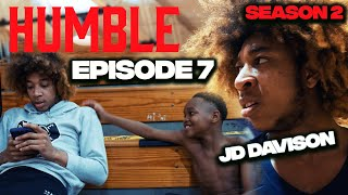 "JD Davison: ""Humble"" Season 2 Episode 7"