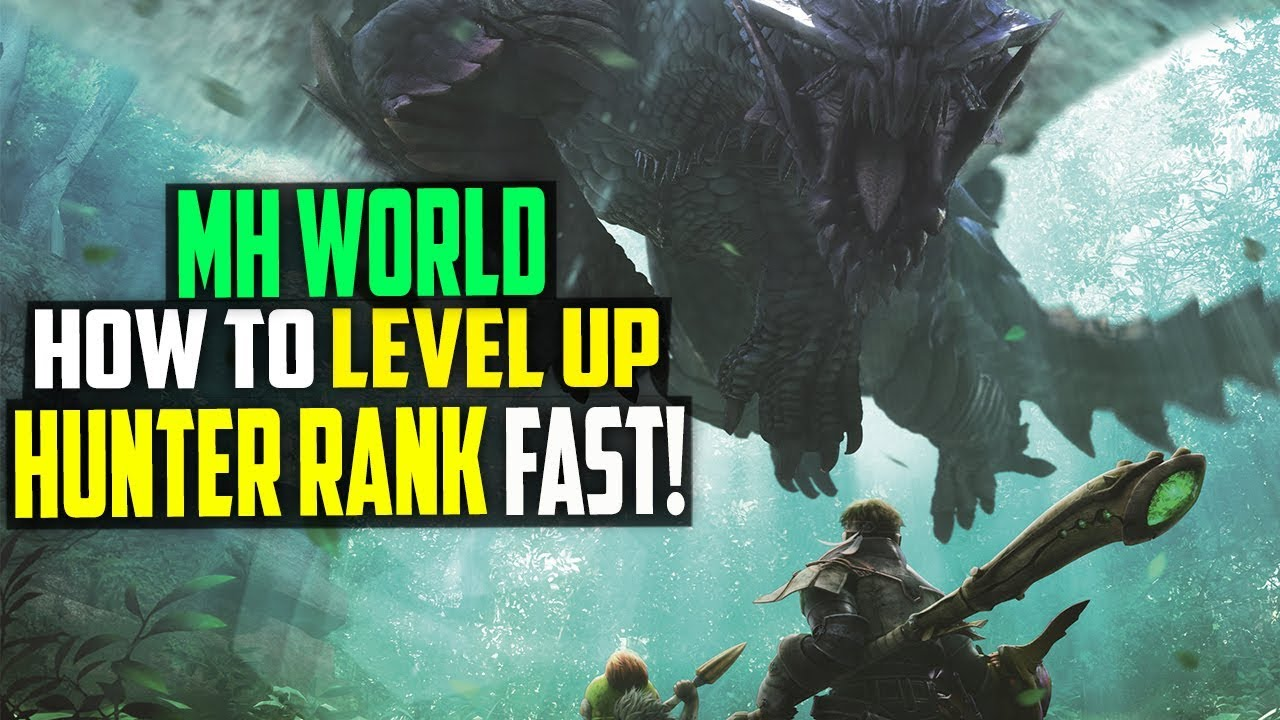 THE FASTEST WAY TO LEVEL UP YOUR HUNTER RANK! Monster Hunter World Tips
