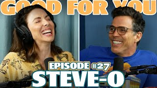 Ep #27: STEVE O | Good For You Podcast with Whitney Cummings