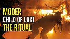 Moder (CHILD OF LOKI) The Ritual Creature Explained