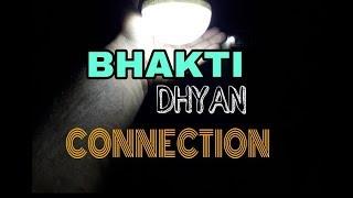 Bhakti dhyan connection | DHARMA RAHASYA