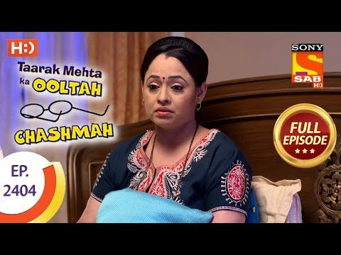 Taarak Mehta Ka Ooltah Chashmah - Ep 2404 - Full Episode - 15th February, 2018