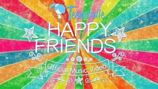 Teenebelle - Happy Friends [Official Music Video]