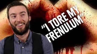 Frenulum my i ripped Torn Frenulum
