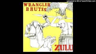 Wrangler Brutes - Things Get Fruity