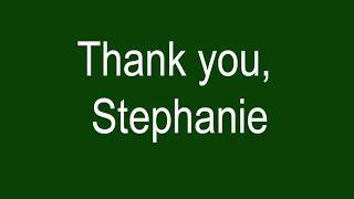 Thank You, Stephanie
