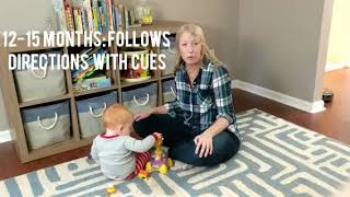12-15 months: Follows one step directions with cues