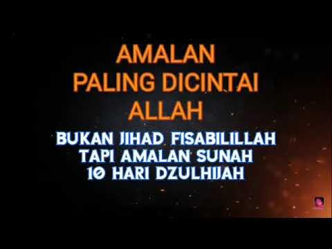 Amalan Paling Dicintai Allah, Bukan Jihad Fi Sabilillah Tapi Amalan 10 Hari Bulan Dzulhijah