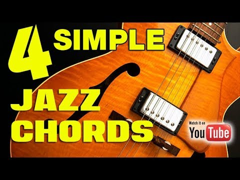 4 Simple Jazz Chords (EASY /INSTANT JAZZ)