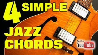 4 Simple Jazz Chords (EASY /INSTANT JAZZ)