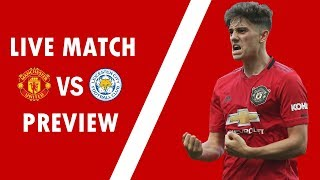 BIG PERFORMANCE NEEDED! Manchester United VS Leicester City Premier League Preview #MUNLEI