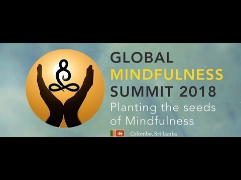 Global Mindfulness Summit 2018 - Live Stream - Colombo. Sri Lanka