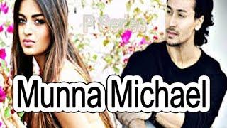 Munna Michael Movie Song -Trailer -Teaser -Tiger Shroff, Nawazuddin Siddiqui Upcoming Bollywood Movi
