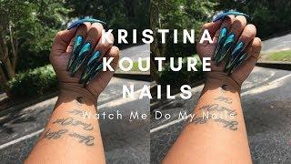 Watch Me Do My LONG Nails | Kristina Kouture Nails
