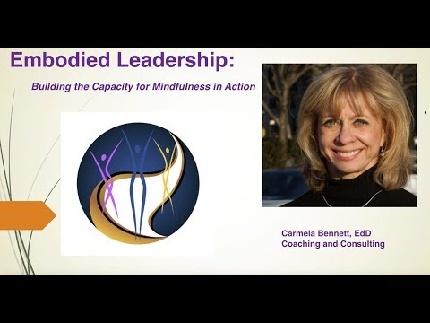 Title: Embodied Leadership: Building the Capacity for Mindfulness in Action
