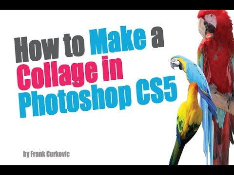 How to make photo collage in photoshop cs5