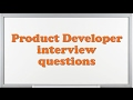 Product Developer interview questions