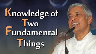 Knowledge of Two Fundamental Things