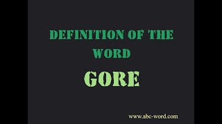 "Definition of the word ""Gore"""