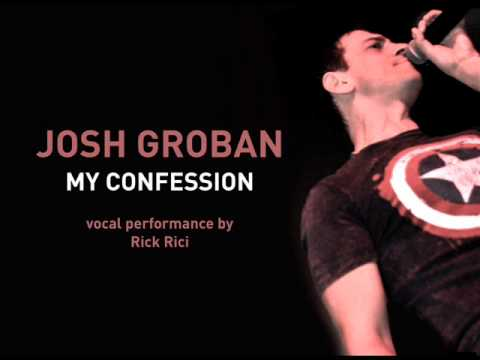 JOSH GROBAN - My Confession (cover by Rick Rici)