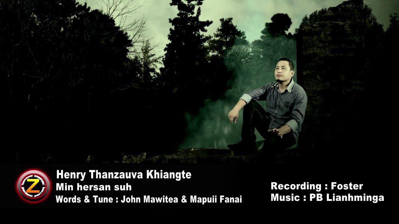 Henry Thanzauva Khiangte - Min hersan suh (Official Music Video)