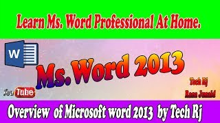 Microsoft word 2013 Overview in  urdu/Hindi , Urdu /Hindi  Tutorials with Rana Junaid By Tech Rj