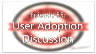 SharePoint Power Hour Episode 55: User Adoption Discussion