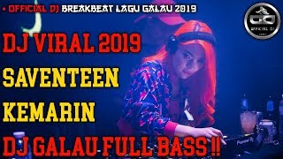 Download lagu DJ KEMARIN SAVETEEN VS KARMA BREAKBEAT GALAU TERBARU 2019    OFFICIAL DJ    FULL BASS !