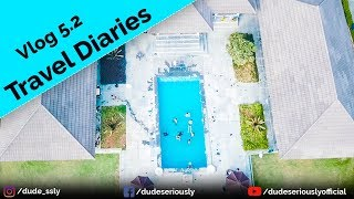 DUDE SERIOUSLY TRAVEL DIARIES | VLOG 5.2