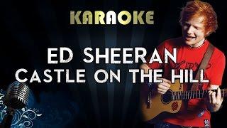 Ed Sheeran Castle On The Hill Karaoke Instrumental Lyrics Cover Sing Along