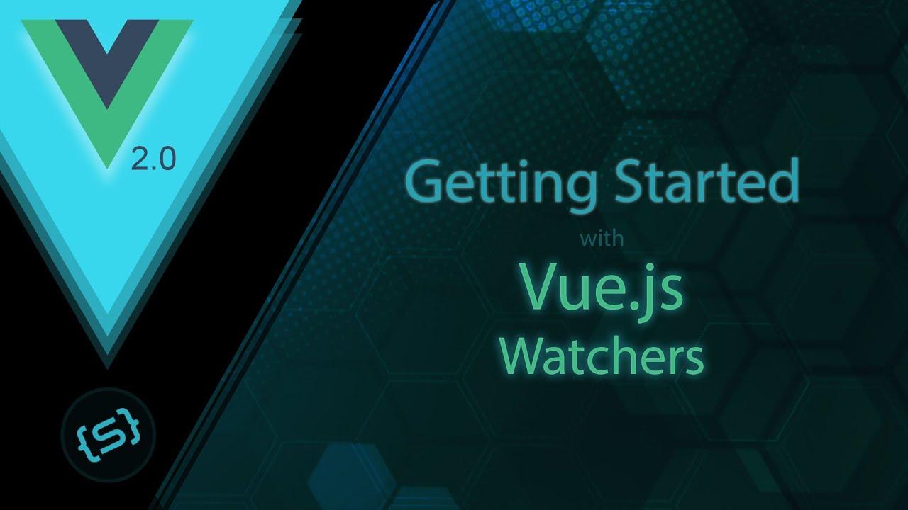 Using Watchers in Vue