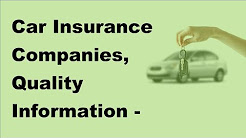 Car Insurance Companies, Quality Information  -  2017 Car Insurance Information