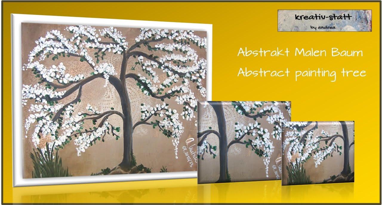 Kreativ statt abstract painting tree malen abstrakt baum - Baum malen ...