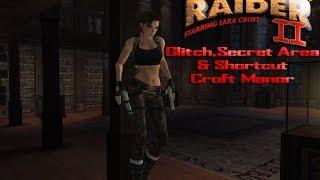 Repeat youtube video Tomb Raider 2-Glitch,Secret Area & Shortcut-Croft Manor