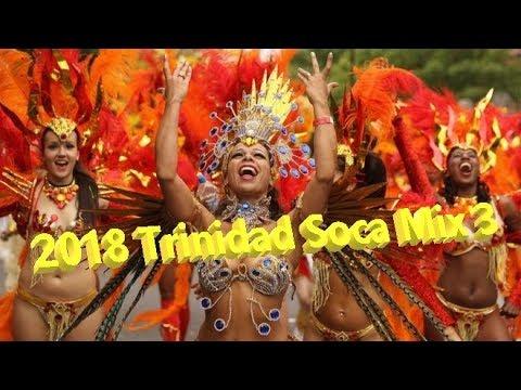 2018 Trinidad Soca Mix 3           🔥🔥🔥