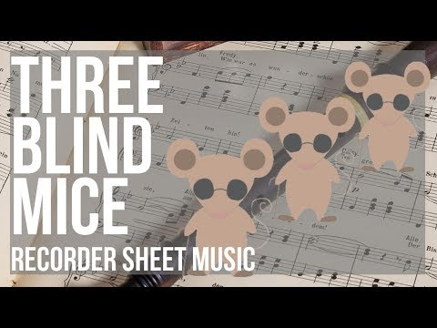 Recorder Sheet Music: How To Play Three Blind Mice By Nursery Rhymes