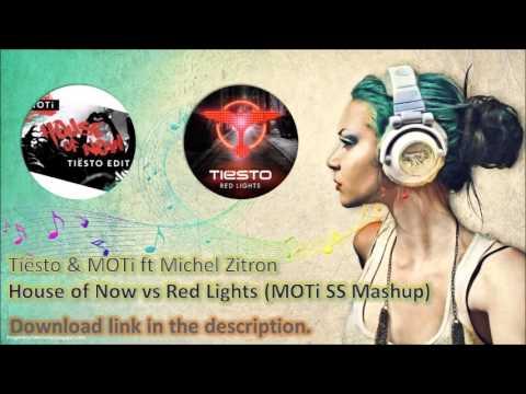 Tiësto & MOTi ft Michel Zitron - House of Now vs Red Lights (MOTi SS Mashup)