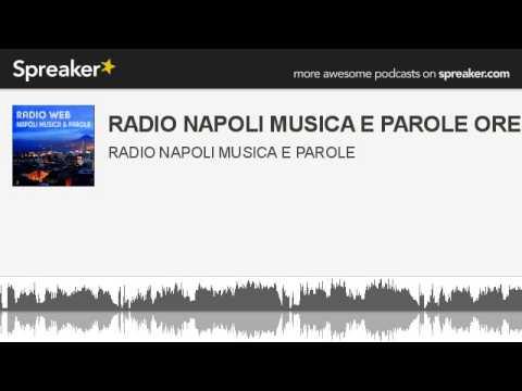 RADIO NAPOLI MUSICA E PAROLE ORE 18 1PAR (parte 1 di 2, creato con Spreaker)