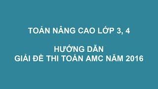 Mathx.vn   Hướng dẫn giải đề thi toán AMC lớp 3, 4 năm 2016
