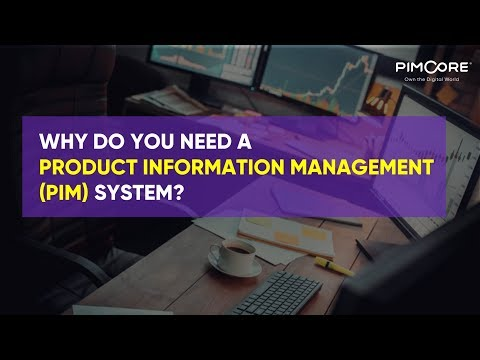 Why You Need a Product Information Management (PIM) System?