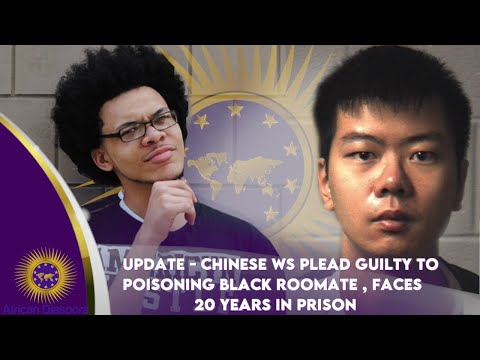 Update-Chinese WS Plead Guilty To Poisoning Black Roommate, Faces 20 Years In Prison