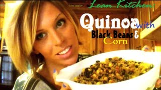 lean kitchen quinoa with black beans and corn