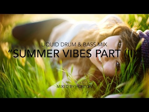 """Summer Vibes"" (Part II) ~ Drum & Bass Mix"