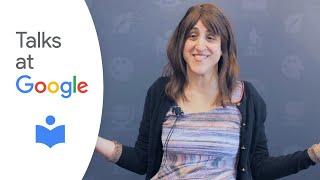 "Polly Rosenwaike: ""Look How Happy I'm Making You"" | Talks at Google"